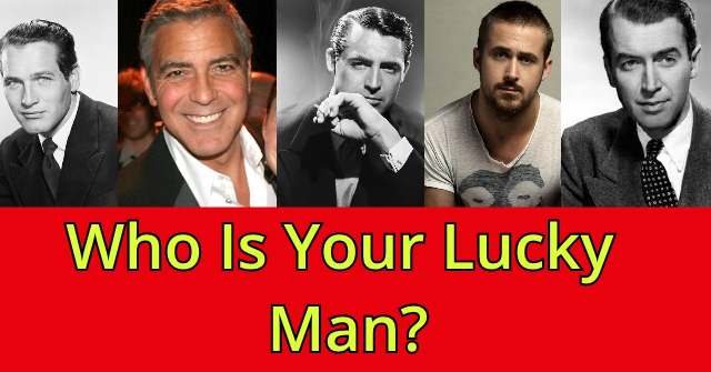Who Is Your Lucky Man?