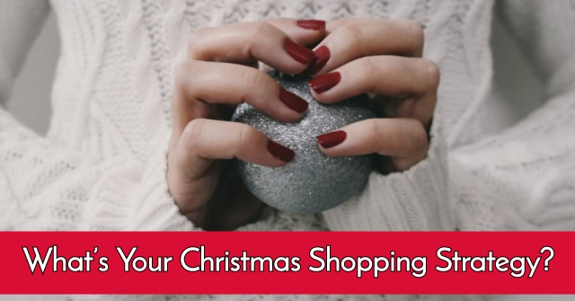 What's Your Christmas Shopping Strategy?