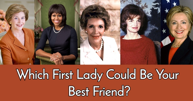 Which First Lady Could Be You Best Friend?