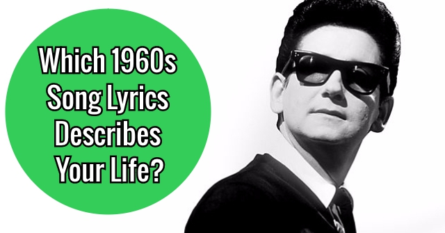Which 1960s Song Lyrics Describes Your Life?