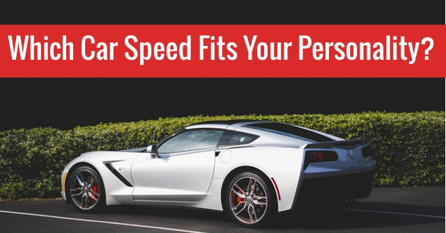 Which Car Speed Fits Your Personality?