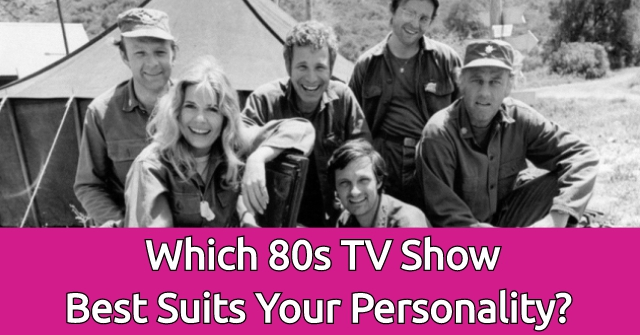 Which 80s TV Show Best Suits Your Personality?