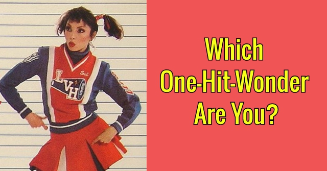 Which One-Hit-Wonder Are You?