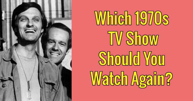 Which 1970s TV Show Should You Watch Again?