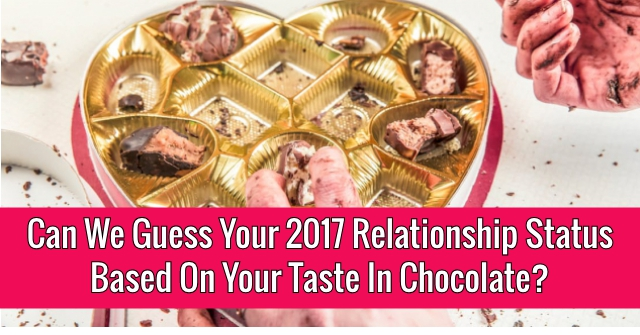 Can We Guess Your 2017 Relationship Status Based On Your Taste In Chocolate?