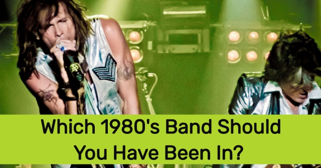 Which 1980's Band Should You Have Been In?