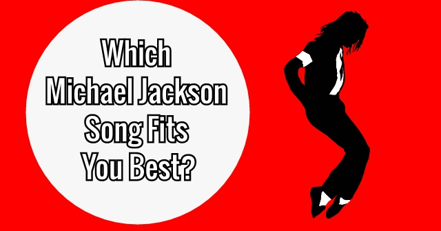 Which Michael Jackson Song Fits You Best?