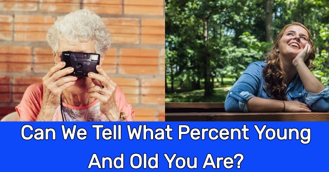 Can We Tell What Percent Young And Old You Are?