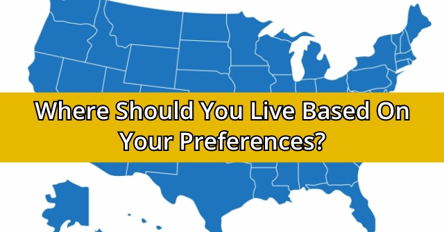 Where Should You Live Based On Your Preferences Quizdoo