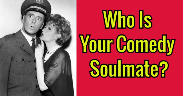 Who Is Your Comedy Soulmate?