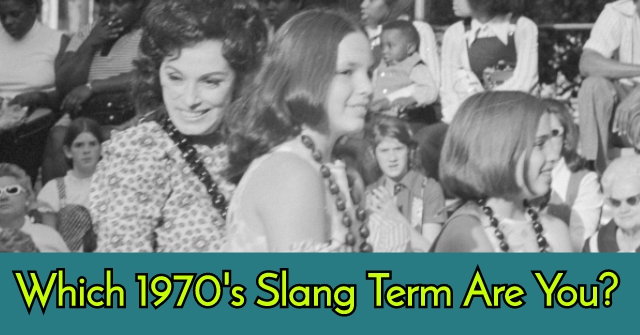 Which 1970's Slang Term Are You?