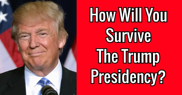 How Will You Survive The Trump Presidency?