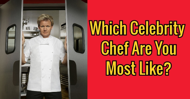 Which Celebrity Chef Are You Most Like?