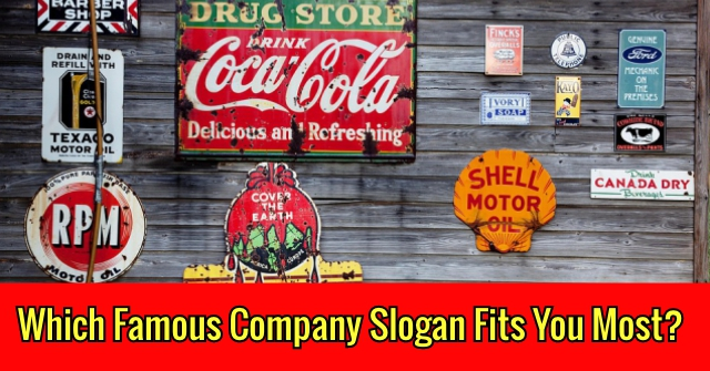 Which Famous Company Slogan Fits You Most?