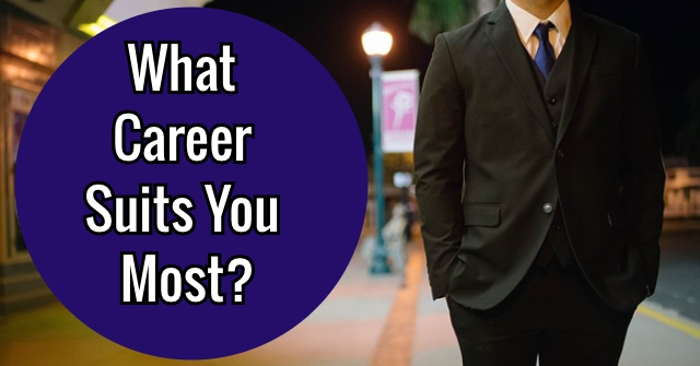 What Career Suits You Most?