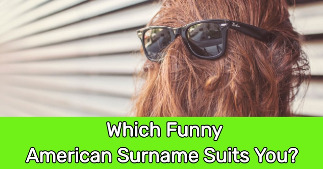 Which Funny American Surname Suits You?