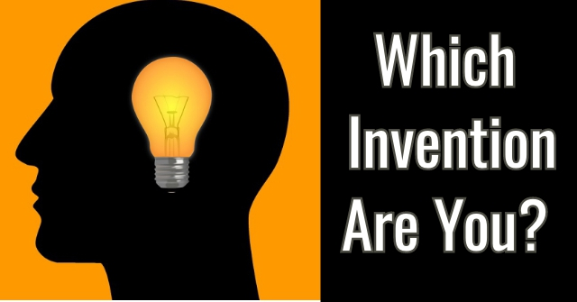 Which Invention Are You?