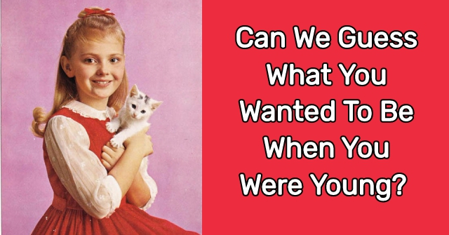 Can We Guess What You Wanted To Be When You Were Young?