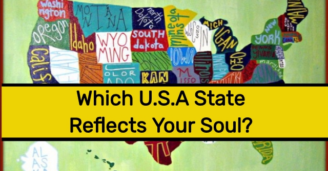 Which U.S.A State Reflects Your Soul?
