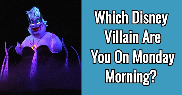 Which Disney Villain Are You On Monday Morning?