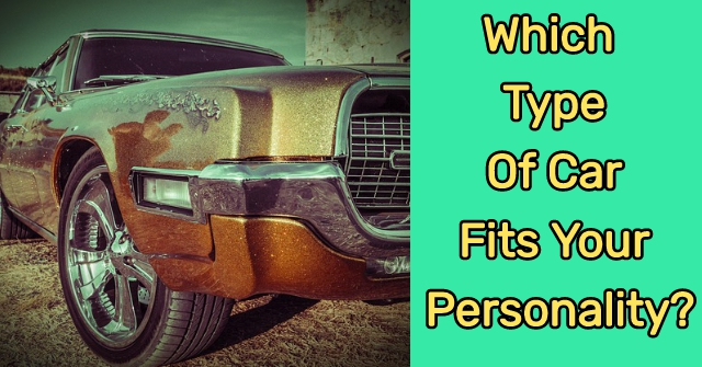 Which Type Of Car Fits Your Personality Quizdoo