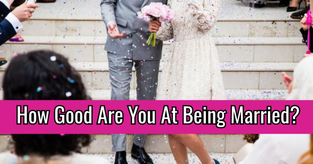 How Good Are You At Being Married?