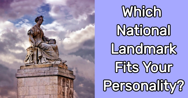 Which National Landmark Fits Your Personality?
