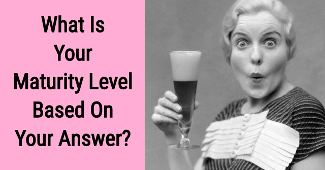 What Is Your Maturity Level Based On Your Answer?