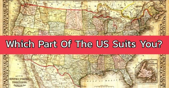 Which Part Of The US Suits You?