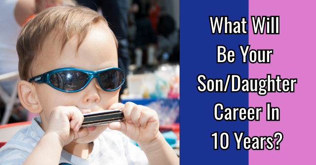 What Will Be Your Son/Daughter Career In 10 Years?