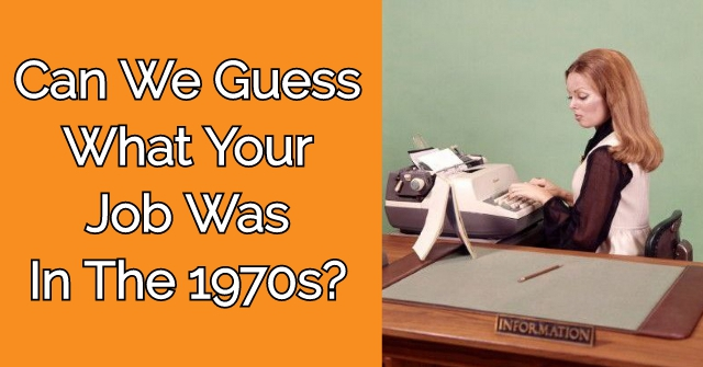Can We Guess What Your Job Was In The 1970s?