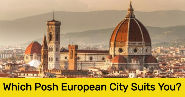 Which Posh European City Suits You?