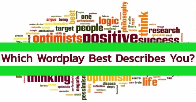 Which Wordplay Best Describes You?