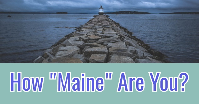 "How ""Maine"" Are You?"