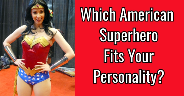 Which American Superhero Fits Your Personality?