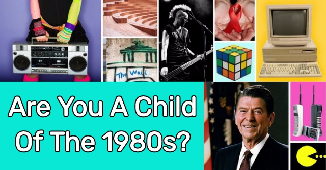 Are You A Child Of The 1980s?