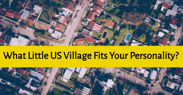 What Little US Village Fits Your Personality?