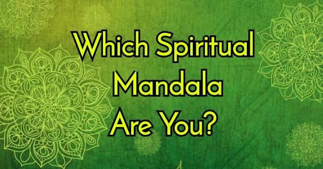Which Spiritual Mandala Are You?