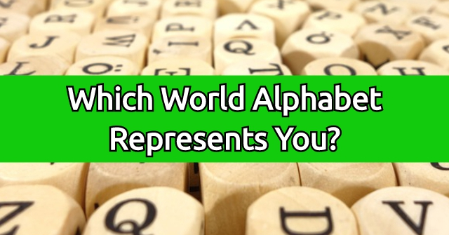 Which World Alphabet Represents You?