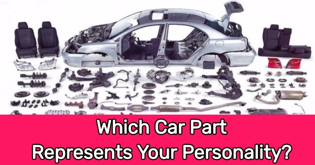 Which Car Part Represents Your Personality?