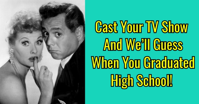 Cast Your TV Show And We'll Guess When You Graduated High School!