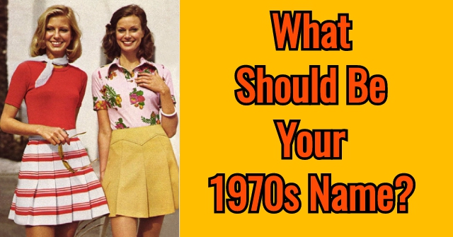 What Should Be Your 1970s Name?