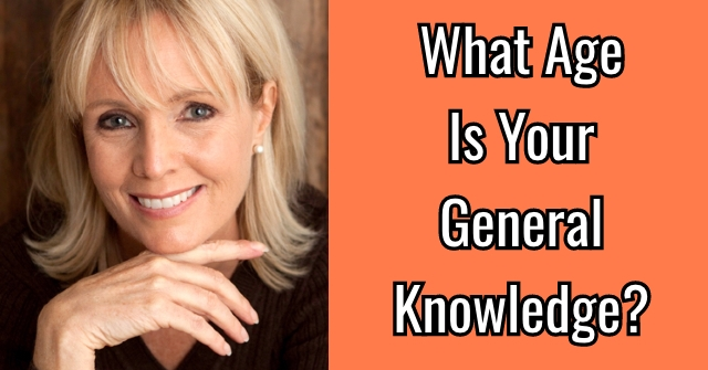 What Age Is Your General Knowledge?