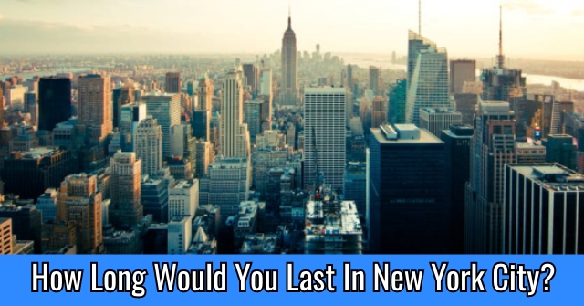 How Long Would You Last In New York City?