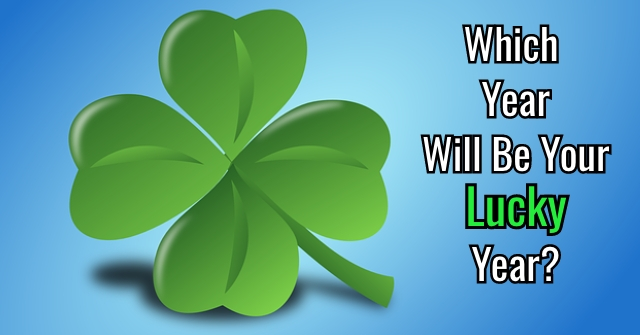 Which Year Will Be Your Lucky Year?