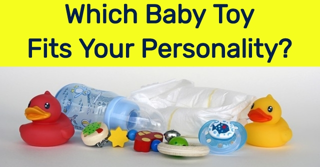 Which Baby Toy Fits Your Personality?