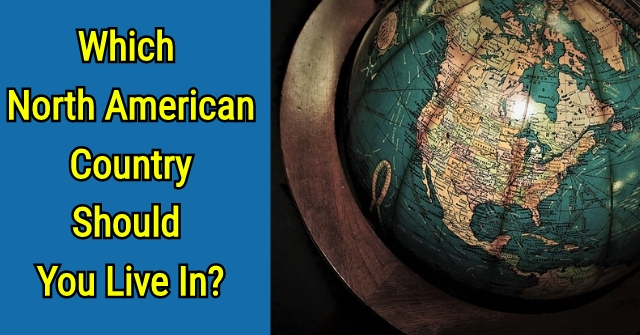 Which North American Country Should You Live In?