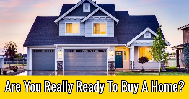 Are You Really Ready To Buy A Home?