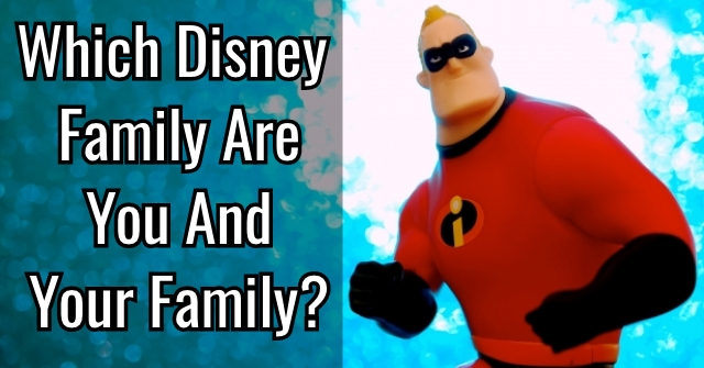 Which Disney Family Are You And Your Family?