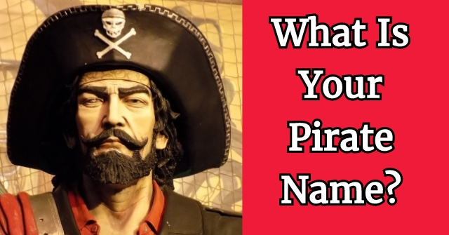 What Is Your Pirate Name?
